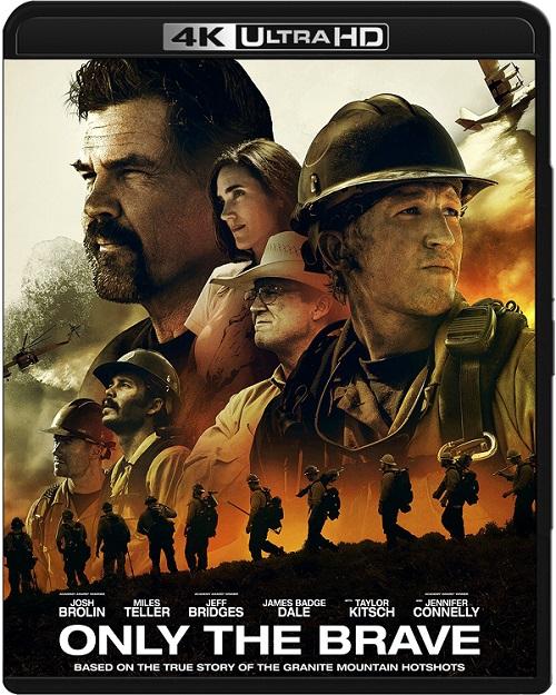 Tylko dla odważnych / Only the Brave (2017) MULTi.REMUX.2160p.UHD.Blu-ray.HDR.HEVC.ATMOS7.1-DENDA / LEKTOR i NAPISY PL