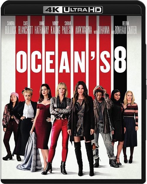 Ocean's 8 / Ocean's Eight (2018) MULTi.REMUX.2160p.UHD.Blu-ray.HDR.HEVC.ATMOS7.1-DENDA / LEKTOR i NAPISY PL