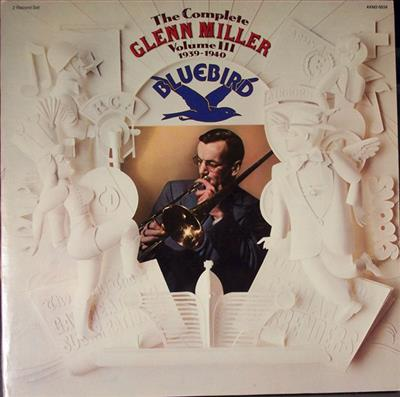 Glenn Miller - The Complete Glenn Miller Volume III 1939-1940 (AXM2-5534) 2LP (1976) .Flac