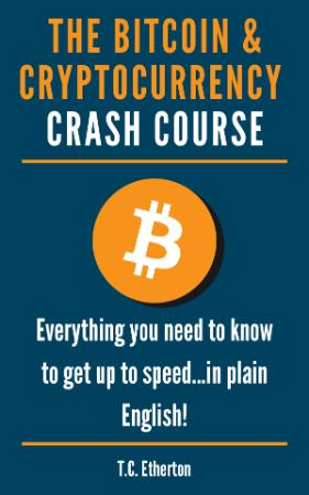 The Bitcoin & Cryptocurrency Crash Course   Everything you need to know to get up ...