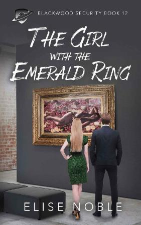 The Girl with the Emerald Ring  - Elise Noble