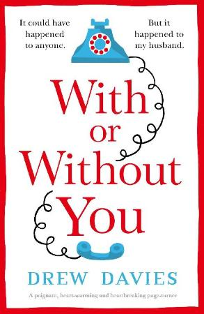 With or Without You  A poignant - Drew Davies