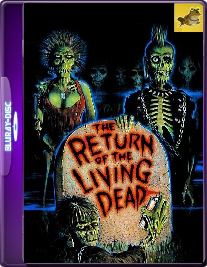 EL Regreso De Los Muertos Vivientes (1985) Brrip 1080p (60 FPS) Latino / Inglés