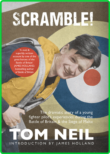 Scramble - The Dramatic Story of a Young Fighter Pilot's Experiences During the Ba...