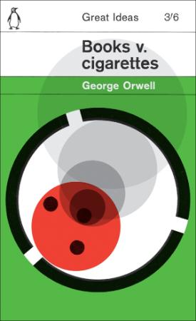 Orwell, George - Books v  Cigarettes (Penguin, 2008)