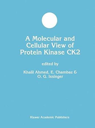 A Molecular And Cellular View Of Protein Kinase Ck2