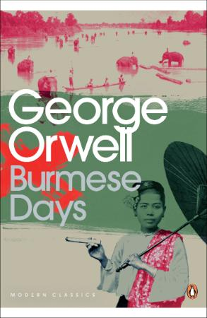 Orwell, George - Burmese Days (Penguin, 2009)