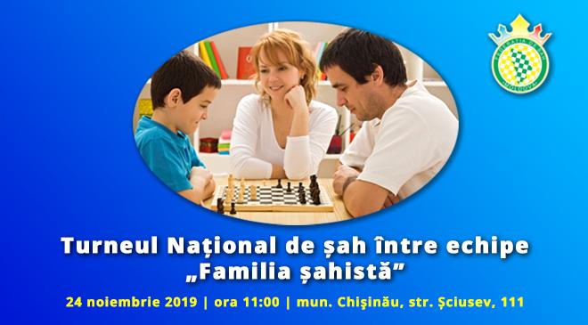 """Turneul Național de șah între echipe """"Familia șahistă"""" 2019"""