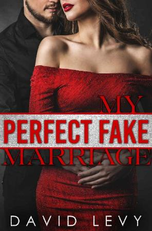 My Perfect Fake Marriage  A Fak - David Levy
