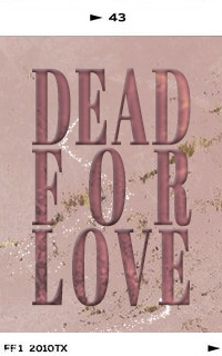 DEAD FOR LOVE YPUQIqXe_o