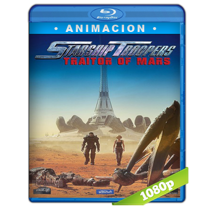 Starship Troopers Traidores De Marte 1080p Lat-Cast-Ing[Animacion](2017)