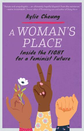 A Woman's Place - Inside the Fight for a Feminist Future