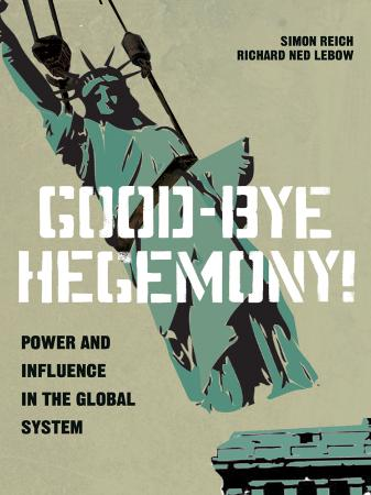 Good-Bye Hegemony - Power and Influence in the Global System
