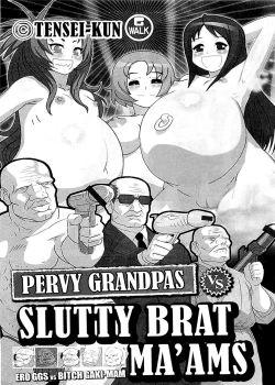 Pervy Grandpas VS Slutty Brat Maams