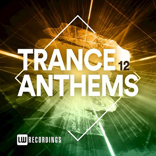 VA - Trance Anthems Vol 12 (2021)