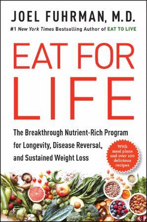 Eat for Life   Joel Fuhrman, M D