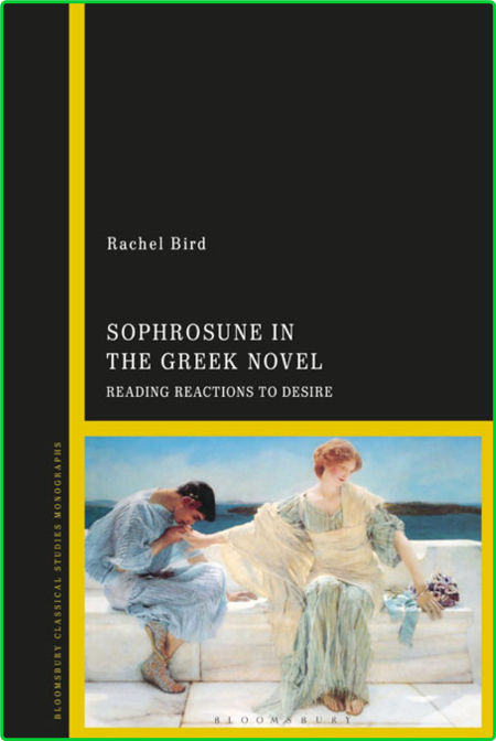 Sophrosune in the Greek Novel - Reading Reactions to Desire