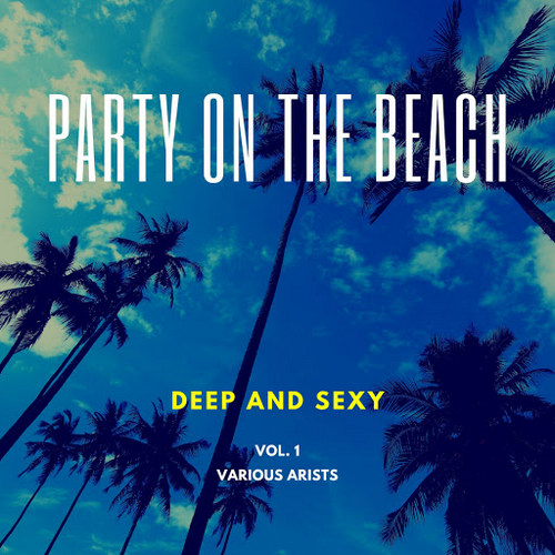 VA - Party On The Beach (Deep & Sexy), Vol. 1 (2020)