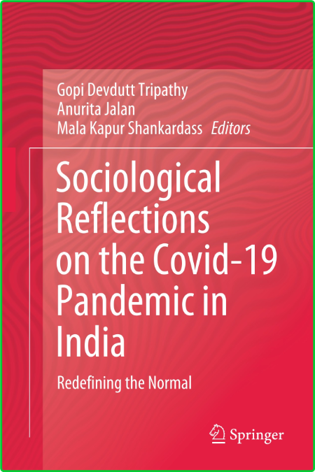 Sociological Reflections on the Covid-19 Pandemic in India - Redefining the Normal