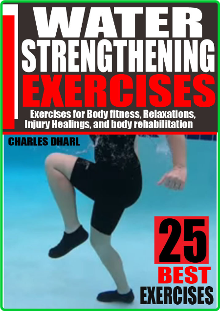 Water Strengthening Exercises - Exercises For Body Fitness, Relaxations, Injury He...