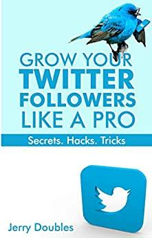 Grow Your Twitter Followers Like a Pro