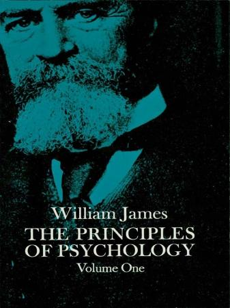 James, William - Principles of Psychology, Vol  1 (Dover, 20