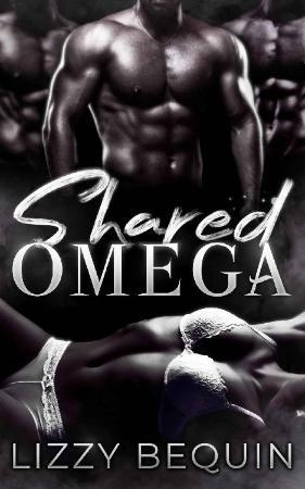 Shared Omega (Quarantine Omega - Lizzy Bequin