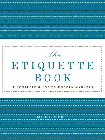 The Etiquette Book A Complete Guide to Modern Manners