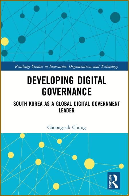 Developing Digital Governance - South Korea as a Global Digital Government Leader