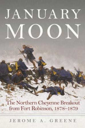 January Moon   The Northern Cheyenne Breakout from Fort Robi