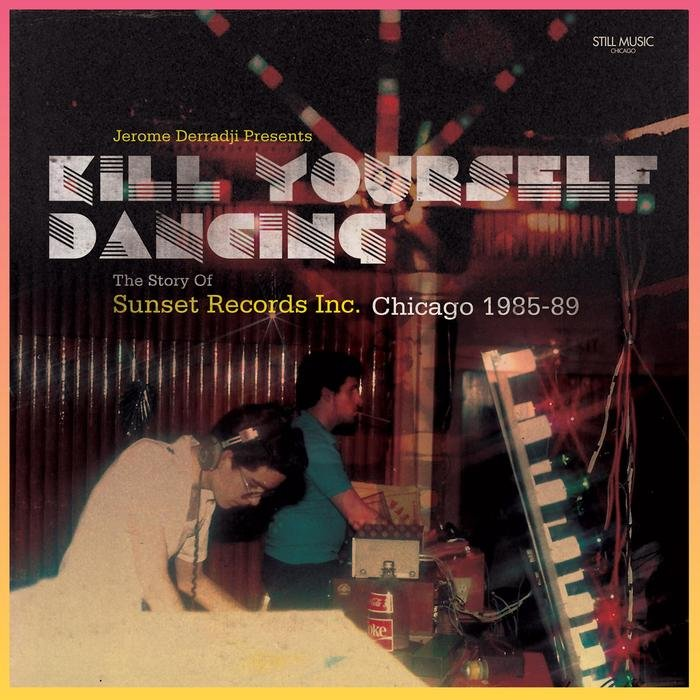 Poster for Kill Yourself Dancing The Story of Sunset Records In Chicago 198