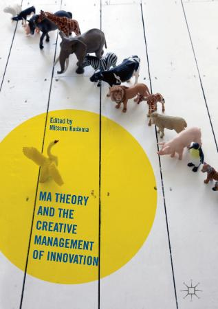 Ma Theory and the Creative Management of Innovation
