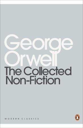 Orwell, George - Collected Non-Fiction (Penguin, 2016)