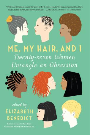 Me, My Hair, and I by Benedict, ElizabethGolden, MaritaGolds