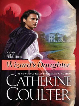 Catherine Coulter   [Sherbrooke 10]   Wizard's Daughter