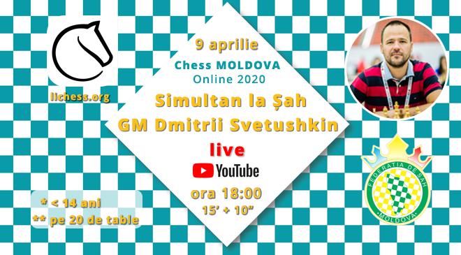 Simultan la șah susținut de GM Dmitrii Svetushkin LIVE 2020