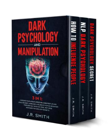 Dark Psychology and Manipulation  3 in 1  Improve your life