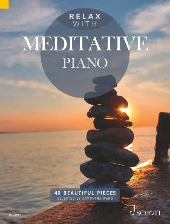 Relax with Meditative Piano 40 Beautiful Pieces