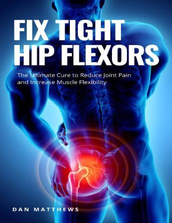 - Fix Tight Hip Flexors