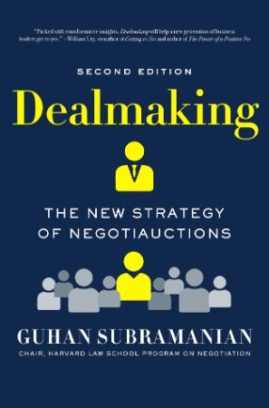 Dealmaking - The New Strategy of Negotiauctions, 2nd Edition