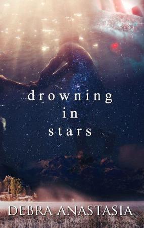 Drowning in Stars - Debra Anastasia