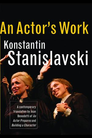 An actors work on a role by Benedetti, JeanStanislavsky, Kon