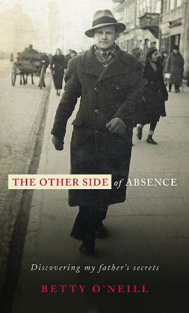 The Other Side of Absence - Discovering My Father's Secrets