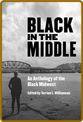 Black in the Middle by Terrion L  Williamson