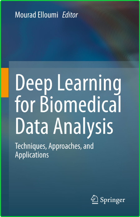 Deep Learning for Biomedical Data Analysis - Techniques, Approaches, and Applications