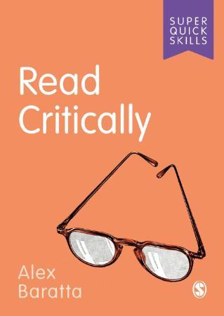 Read Critically [Super Quick Skills] By Alex Baratta