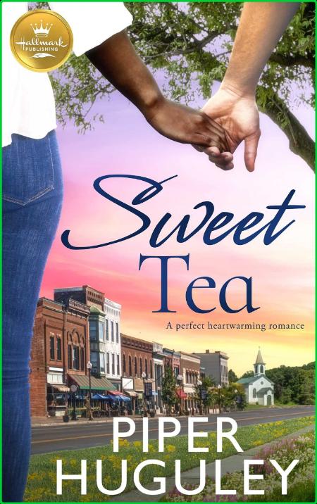 Sweet Tea by Piper Huguley