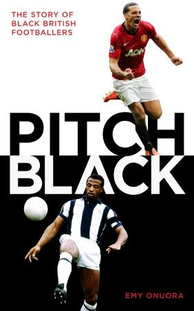 Pitch Black - The Story of Black British Footballers
