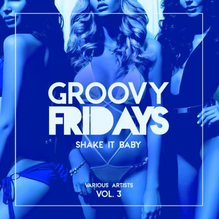 Poster for Groovy Fridays Shake It Baby Vol 3