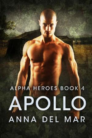 Apollo (Alpha Heroes Book 4)   Anna del Mar